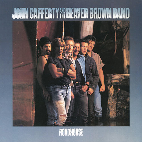 Roadhouse von John Cafferty And The Beaver Brown Band