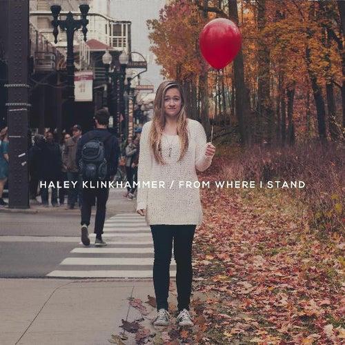 From Where I Stand de Haley Klinkhammer