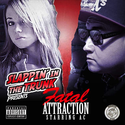 Slappin' in the Trunk Presents Fatal Attraction by AC