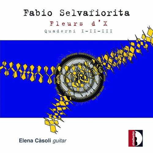 Fabio Selvafiorita: Fleurs d'X, Quaderni I - II - III de Elena Càsoli