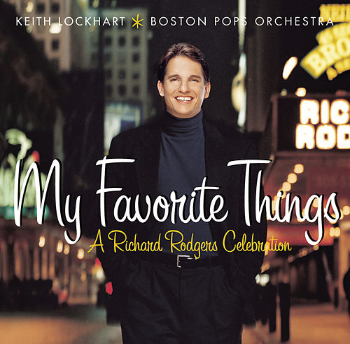 My Favorite Things: A Richard Rodgers Celebration von Keith Lockhart/Boston Pops...