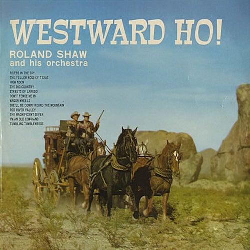 Westward Ho! de Roland Shaw