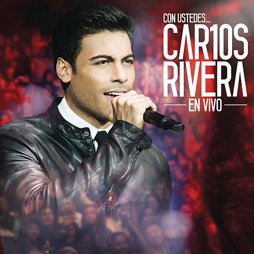 Con Ustedes...  Car10s Rivera en Vivo by Carlos Rivera