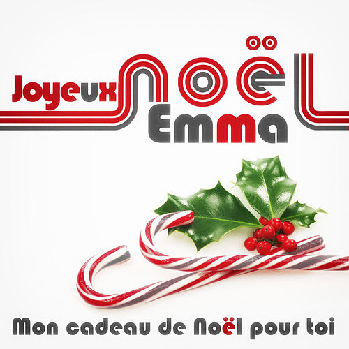 Joyeux Noël Emma - Mon cadeau de Noël pour toi de Various Artists