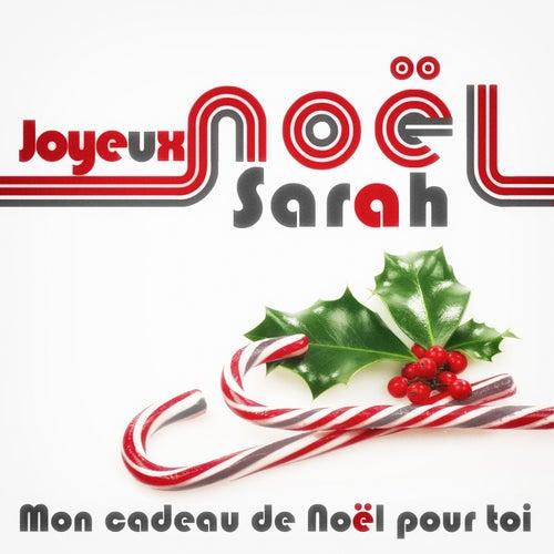Joyeux Noël Sarah - Mon cadeau de Noël pour toi de Various Artists
