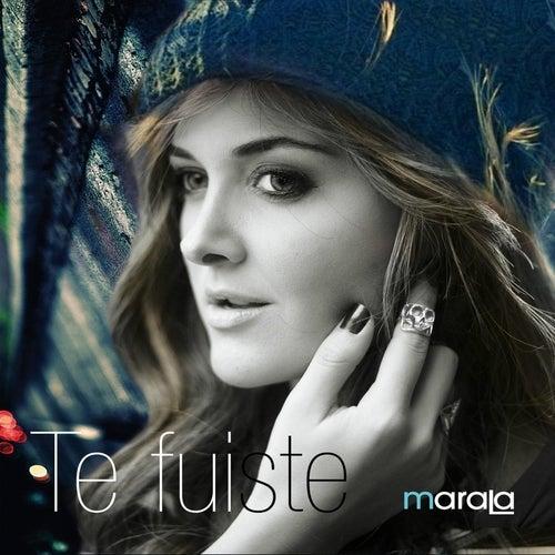 Te Fuiste (Remix) de Marala