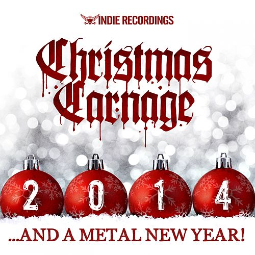 Christmas Carnage 2014 by Various Artists
