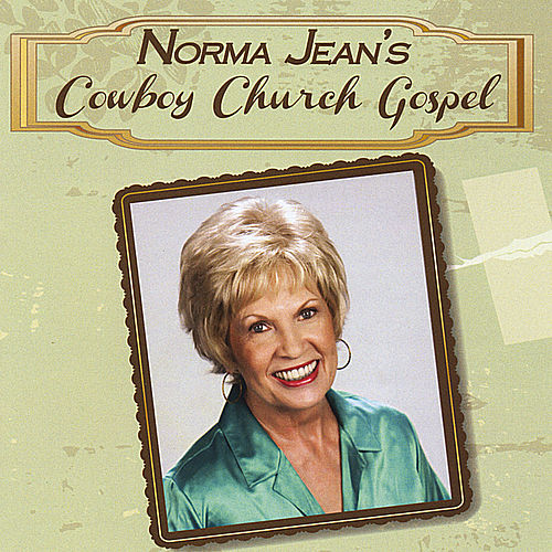 Norma Jean's Cowboy Church Gospel by Norma Jean