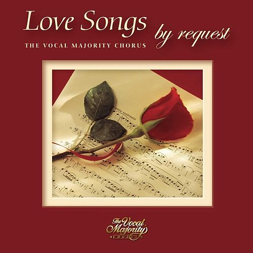 Love Songs By Request by The Vocal Majority Chorus