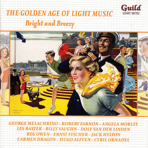 The Golden Age of Light Music: Bright and Breezy de Various Artists