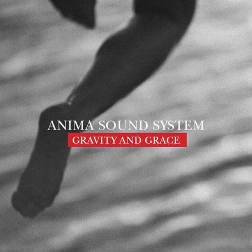 Gravity And Grace de Anima Sound System