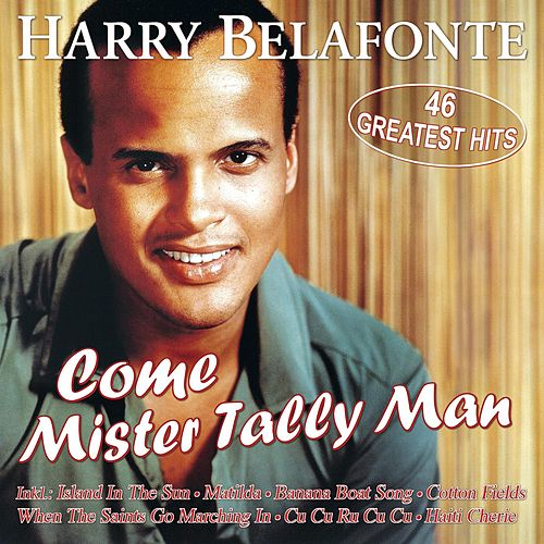 Come Mister Tally Man - 46 Greatest Hits de Harry Belafonte
