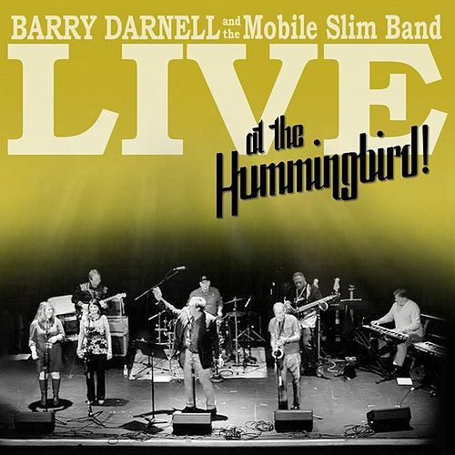 Live At the Hummingbird! de Barry Darnell and the Mobile Slim Band