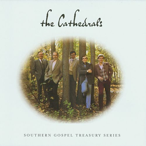 Southern Gospel Treasury Series by The Cathedrals