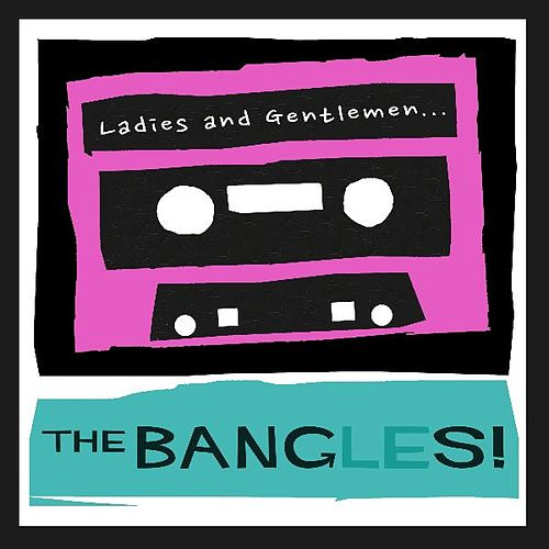 Ladies and Gentlemen...The Bangles! di The Bangles