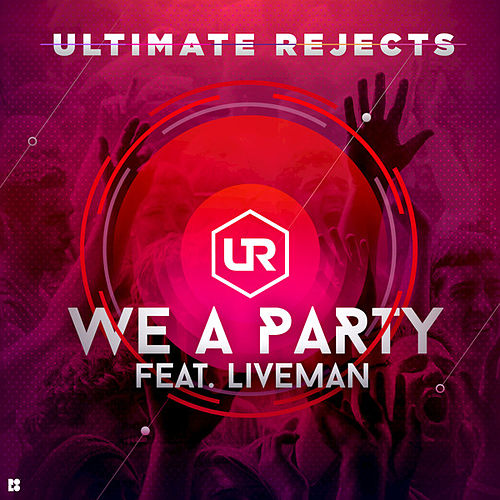 We a Party de Ultimate Rejects