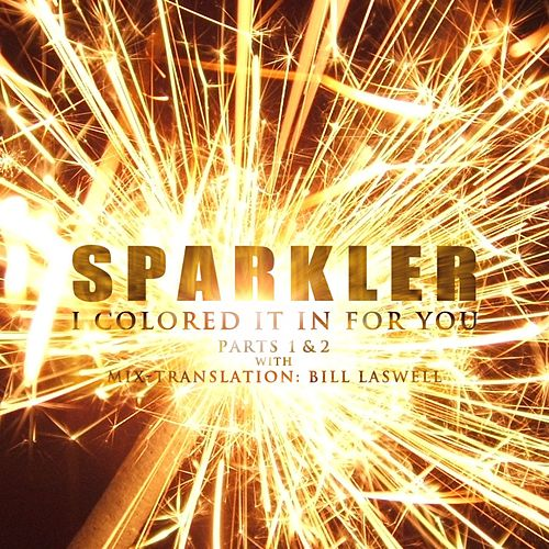 I Colored It In For You by Sparkler