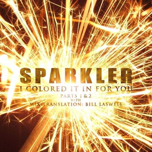 I Colored It In For You fra Sparkler