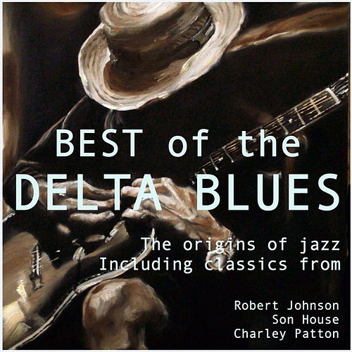 Best of the Delta Blues de Various Artists