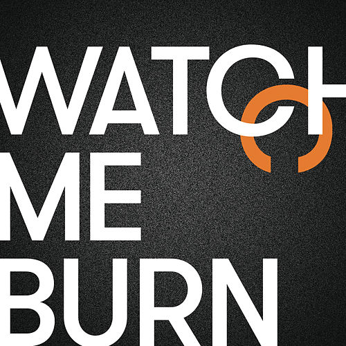 Watch Me Burn by Fae