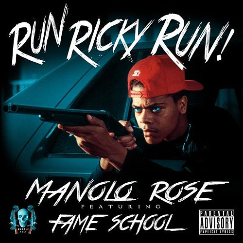Run Ricky Run (feat. Fame School) de Manolo Rose