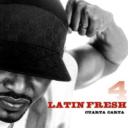 Cuarta Carta by Latin Fresh
