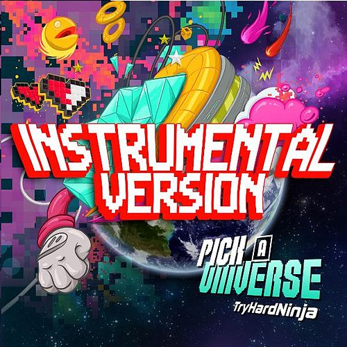 Pick a Universe (Instrumental Version) de TryHardNinja