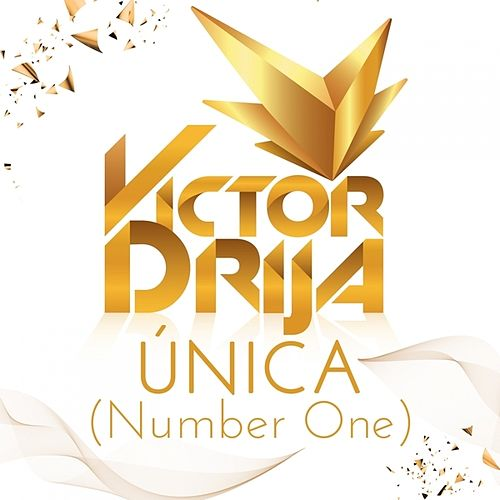 Unica (Number One) - Single by Victor Drija