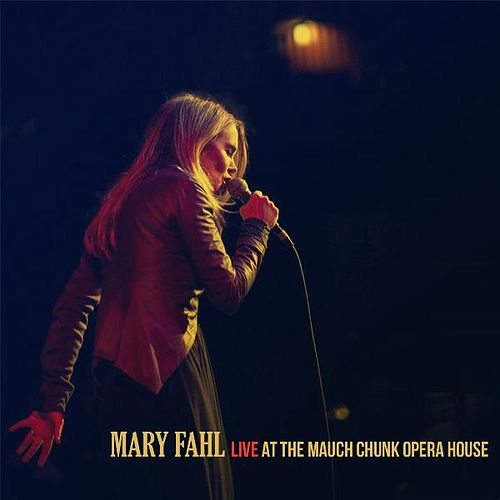 Live at the Mauch Chunk Opera House von Mary Fahl