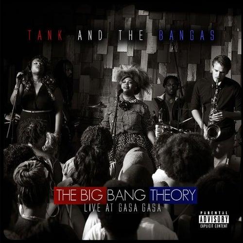 The Big Bang Theory: Live at Gasa Gasa by Tank and the Bangas