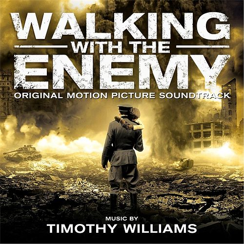 Walking With the Enemy (Original Motion Picture Soundtrack) de Timothy Williams