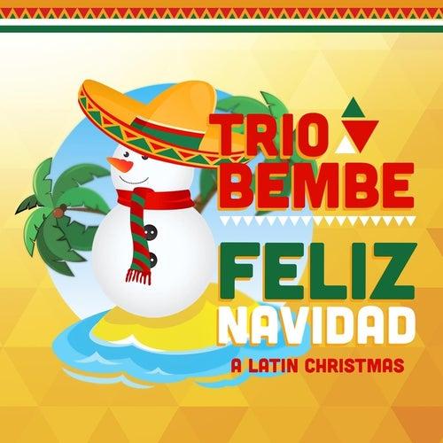 Feliz Navidad: A Latin Christmas by Trio Bembe