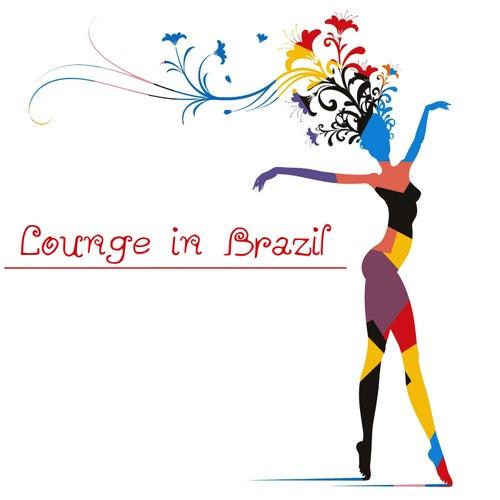 Lounge in Brazil - The Brazilian Sound of Bossa Nova and Chillout Music by Brazilian Lounge Project