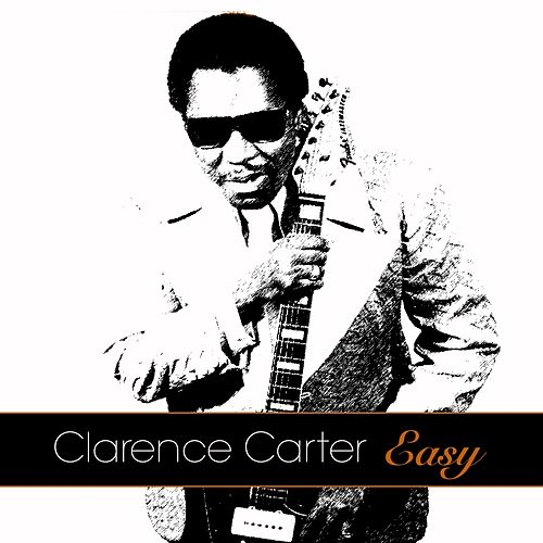 Easy by Clarence Carter