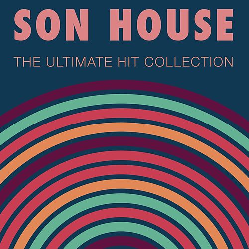 The Ultimate Hit Collection de Son House