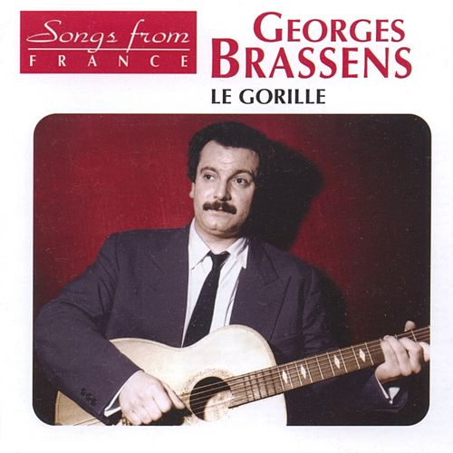 Georges Brassens : Le gorille (Songs from France) de Georges Brassens