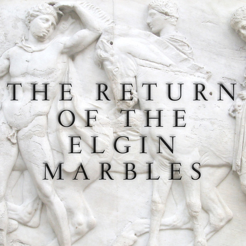 The Return of the Elgin Marbles by Various Artists