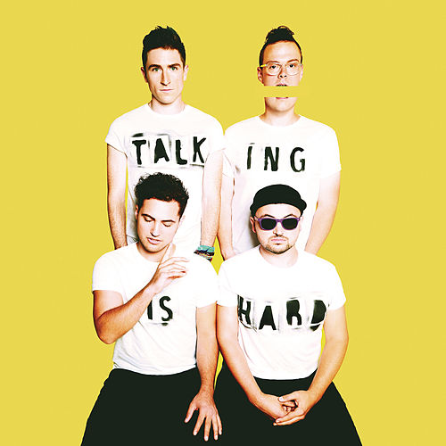 TALKING IS HARD by Walk The Moon