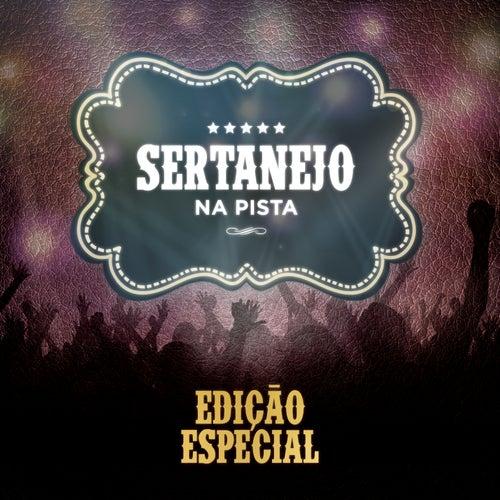 Sertanejo na Pista (Edição Especial) by Various Artists
