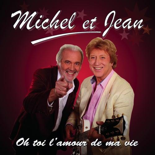 Oh toi l'amour de ma vie de Michel