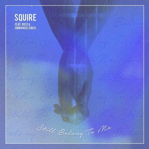 Still Belong to Me (feat. Russ & Emmanuel Davis) by S-QUIRE