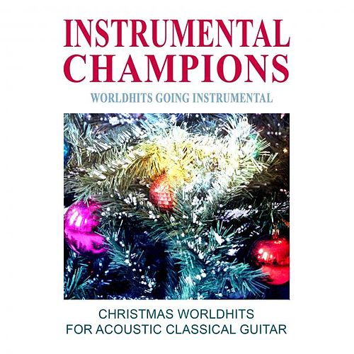 Christmas Worldhits for Acoustic Classical Guitar by Various Artists