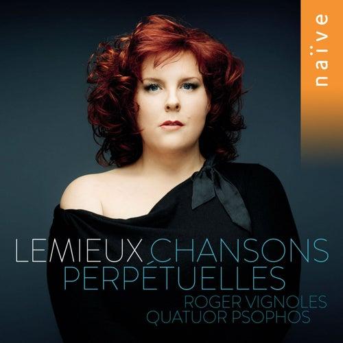 Chansons perpétuelles by Marie Nicole Lemieux