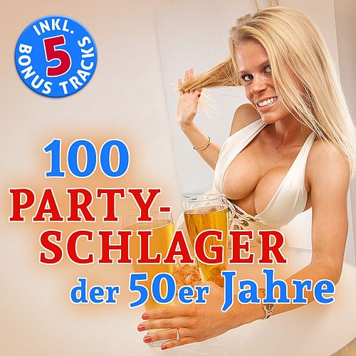 100 Party Schlager der 50er Jahre (Hits - Top Sound Quality!) de Various Artists