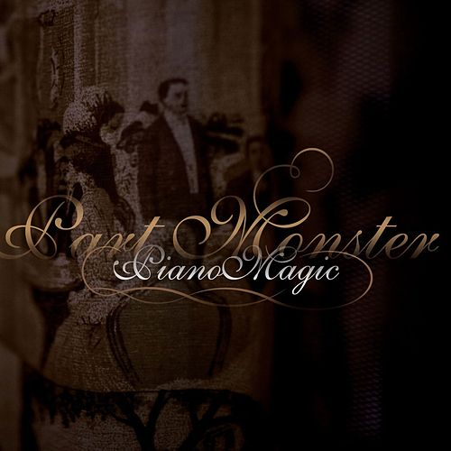 Part Monster by Piano Magic