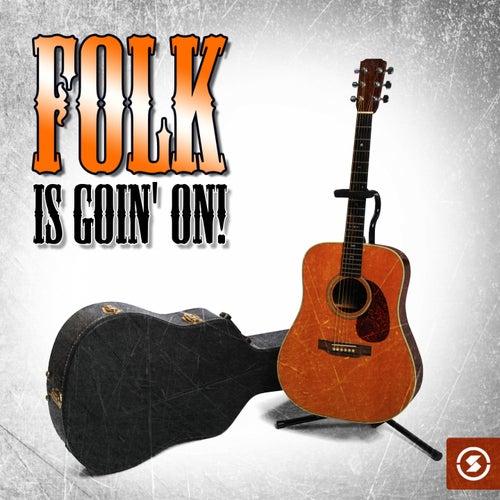 Folk Is Goin' On von Various Artists