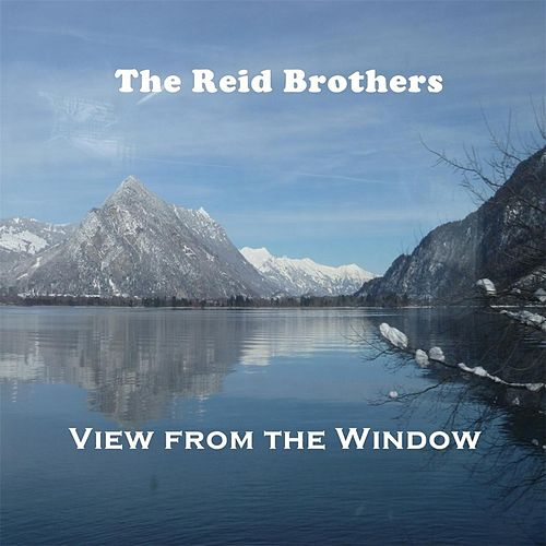 View from the Window by The Reid Brothers
