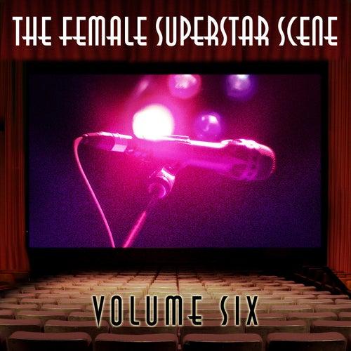 The Female Superstar Scene, Vol. 6 von Various Artists