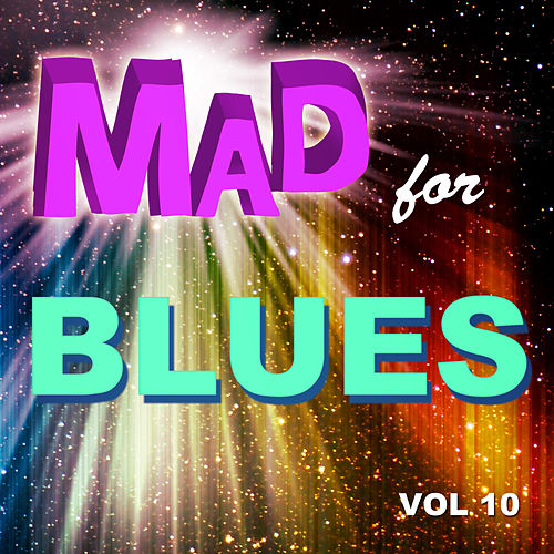 Mad for Blues, Vol. 10 de Various Artists