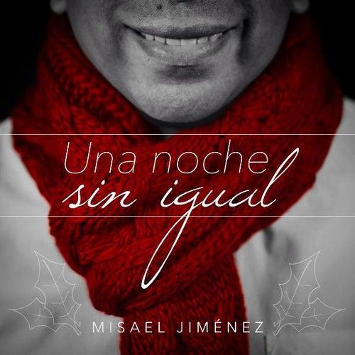 Una Noche Sin Igual by Misael Jiménez